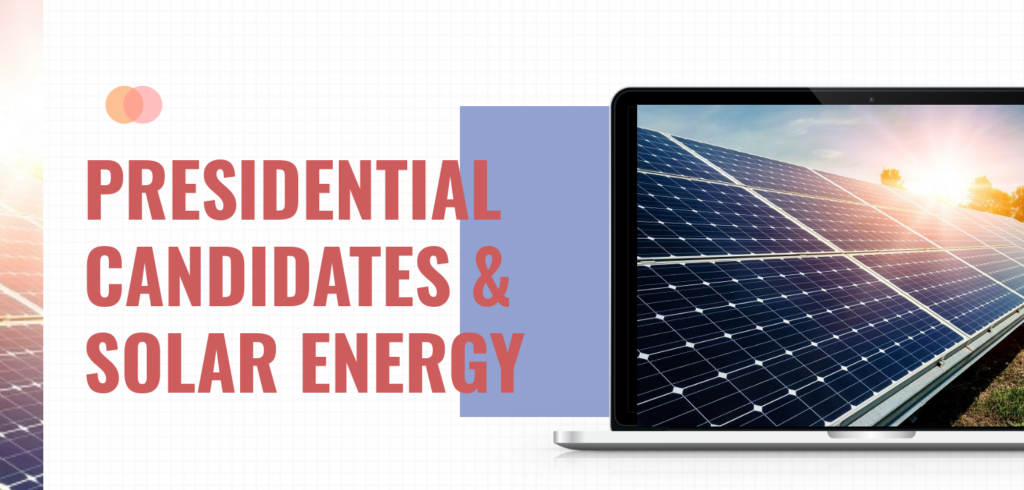 Presidential candidates and solar energy